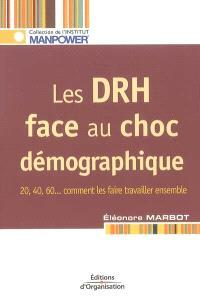 Les DRH face au choc démographique : 20, 40, 60... Comment les faire travailler ensemble