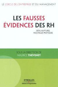 Les fausses évidences des RH : défis, ruptures, nouvelles pratiques