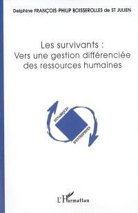 Les survivants : vers une gestion différenciée des ressources humaines