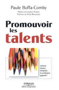 Promouvoir les talents : hommes, femmes, entreprises : la combinaison gagnante !