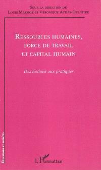 Ressources humaines, force de travail et capital humain : des notions aux pratiques