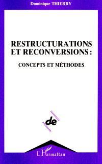 Restructurations et reconversions : concepts et méthodes