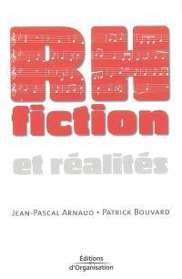 RH, fiction et réalités