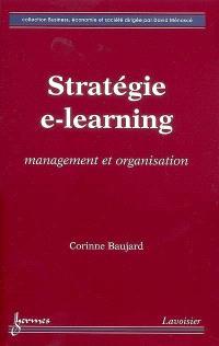 Stratégie e-learning : management et organisation
