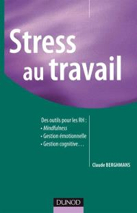 Stress au travail : des nouveaux outils pour les ressources humaines