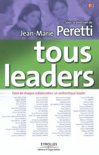 Tous leaders : faire de chaque collaborateur un authentique leader