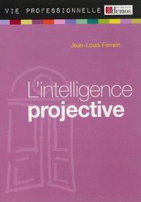 L'intelligence projective : accroche-toi à une étoile et suis-la !