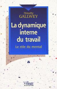 La dynamique interne du travail : le rôle du mental
