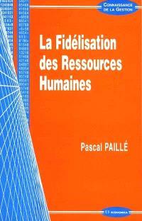 La fidélisation des ressources humaines