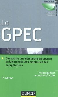 La GPEC : construire une démarche de gestion prévisionnelle des emplois et des compétences