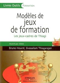 Modèles de jeux de formation : les jeux-cadres de Thiagi