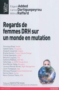 Regards de femmes DRH sur un monde en mutation