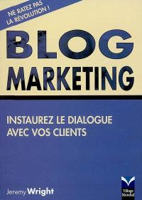 Blog marketing : instaurez le dialogue avec vos clients