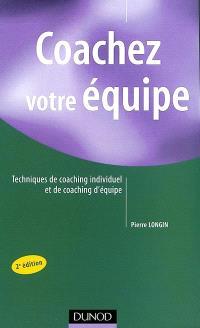 Coachez votre équipe : techniques de coaching individuel et de coaching d'équipe