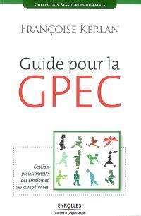 Guide pour la GPEC : gestion prévisionnelle des emplois et des compétences