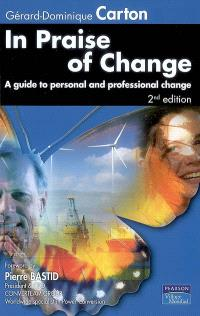 In praise of change : a guide to personal and professional change