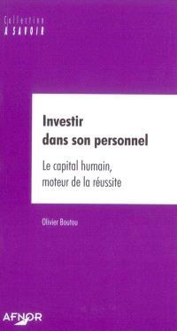 Investir dans son personnel : le capital humain, moteur de la réussite