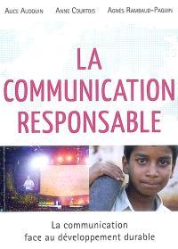 La communication responsable : la communication face au développement durable