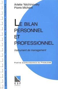 Le bilan personnel et professionnel : instrument de management : connaissance du problème, applications pratiques
