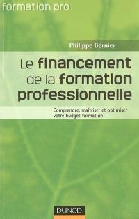 Le financement de la formation professionnelle : comprendre, maîtriser et optimiser votre budget formation