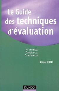 Le guide des techniques d'évaluation : performances, compétences, connaissances