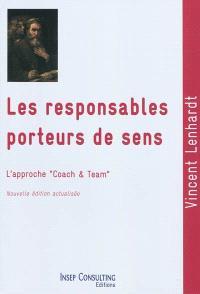 Les responsables porteurs de sens : culture et pratique du coaching et du team-building