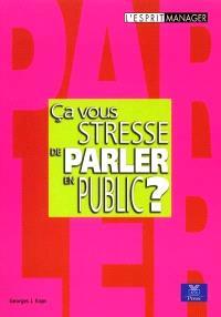 Parler en public, ça vous stresse ?