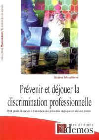 Prévenir et déjouer la discrimination professionnelle : petit guide de survie à l'attention des présumés atypiques et de leur patron