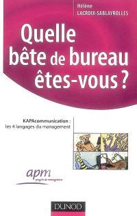 Quelle bête de bureau êtes-vous ? : Kapa communication : les 4 langages du management