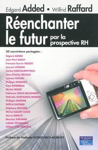 Réenchanter le futur par la prospective RH