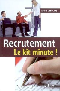 Recrutement : le kit minute !