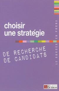Choisir une stratégie de recherche de candidats