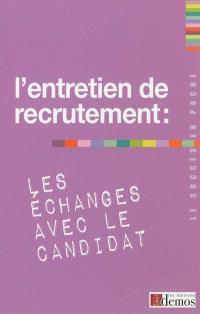 L'entretien de recrutement : les échanges avec le candidat