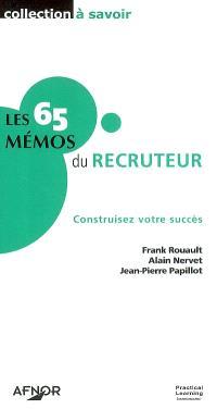 Les 65 mémos du recruteur : construisez votre succès