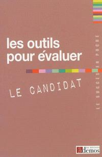 Les outils pour évaluer le candidat