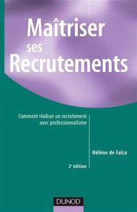 Maîtriser ses recrutements : comment réaliser un recrutement avec professionnalisme