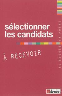 Sélectionner les candidats à recevoir