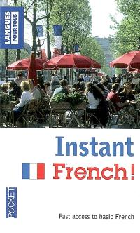Instant French ! : fast access to basic french