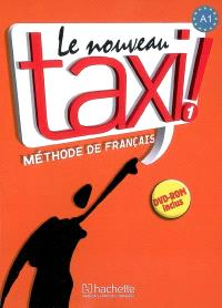 Le nouveau taxi ! : méthode de français niveau A1