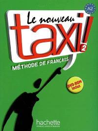 Le nouveau taxi ! : méthode de français niveau A2