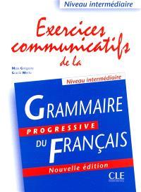 Exercices communicatifs de la grammaire progressive du français : niveau intermédiaire