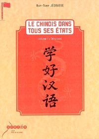 Le chinois dans tous ses états. Volume 1, Débutant
