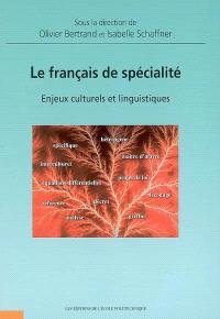 Le français de spécialité : enjeux culturels et linguistiques