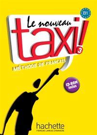 Le nouveau taxi ! 3 : méthode de français, niveau B1