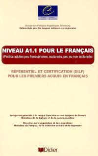 Niveau A1.1 pour le français : référentiel et certification (DIFL) pour les premiers acquis en français : publics adultes peu francophones, scolarisés, peu ou non scolarisés