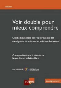 Voir double pour mieux comprendre : outils didactiques pour la formation des enseignants en sciences et sciences humaines