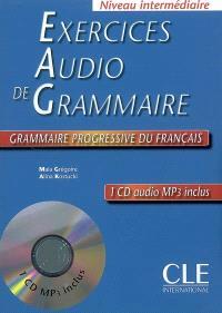 Exercices audio de grammaire : grammaire progressive du français : niveau intermédiaire