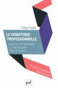 La didactique professionnelle : approche anthropologique du développement chez les adultes