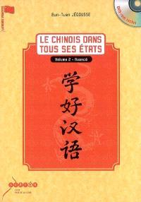 Le chinois dans tous ses états. Volume 2, Avancé