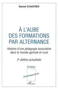 A l'aube des formations par alternance : histoire d'une pédagogie associative dans le monde agricole et rural